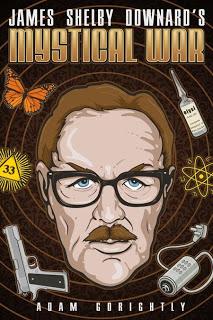 Book Review:  'James Shelby Downard's Mystical War'