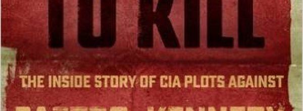 "#BookSmarts: ""Trained to Kill: The Inside Story of CIA Plots Against Castro, Kennedy, and Che"""