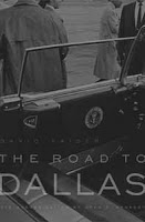 'road to dallas': a treat for jfk theorists
