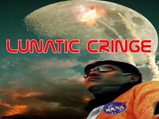 LUNATIC CRINGE