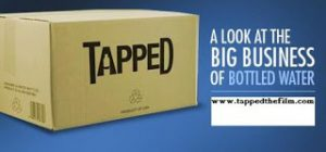 Tapped: The Movie – The Big Business of Bottled Water