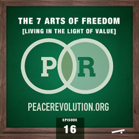 peace revolution: episode016 - the 7 arts of freedom