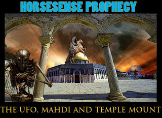 ground zero: horsesense prophecy - the ufo, mahdi & temple mount