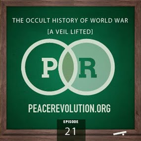 peace revolution: episode021 - the occult history of world war