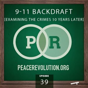 peace revolution: episode039 - 9/11 backdraft