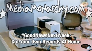 #GoodNewsNextWeek: Cutting Vinyl, Leaving the Nest, Out of Jail (Audio)